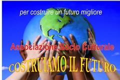 """L' Associazione """"Costruiamo il Futuro"""" rilancia la propria azione socio-politica-culturale"""