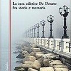 «I meridiani: la casa editrice De Donato fra storia e memoria»