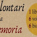 """Domenica 9 maggio, presentazione del libro dei  """"Volontari della Memoria """""""